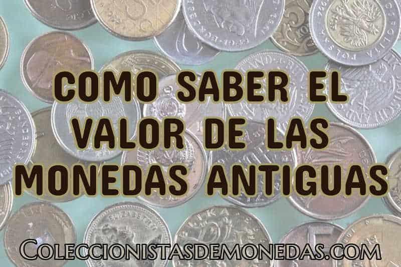 Conoce El Valor De Tus Monedas Antiguas En 5 Minutos 2021