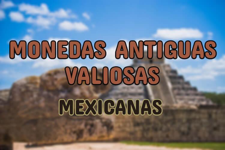 monedas-antiguas-mexico-valiosas